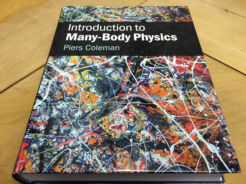 Introduction to Many Body Physics by Piers Coleman